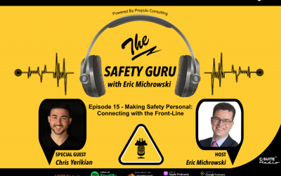 Making Safety Personal: Connecting with the Front-Line with Chris Yerikian
