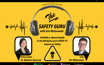 Mental Health in the Workplace post COVID-19: Impacts on Safety with Dr. Madison Hanscom