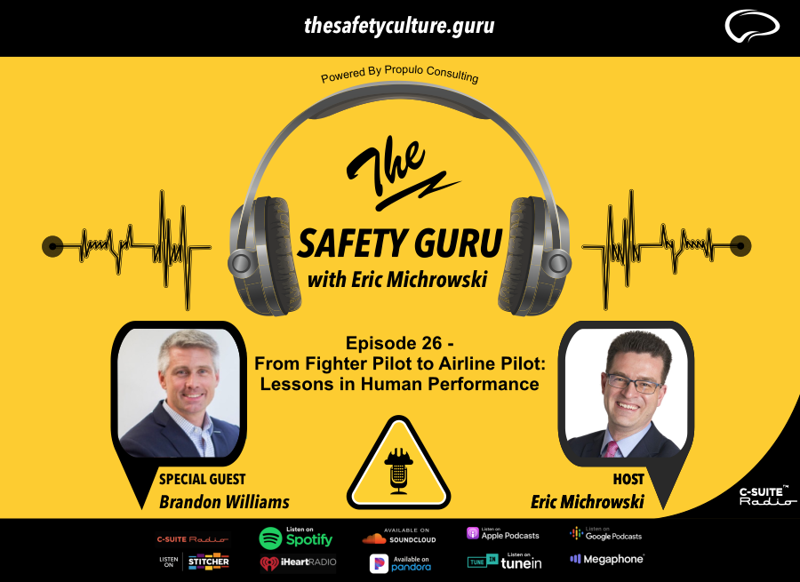The Safety Guru with Eric Michrowski: Episode 26 - From Fighter Pilot to Airline pilot: Lessons in Human Performance with Brandon Williams