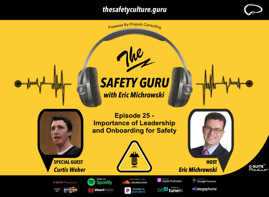 The Safety Guru with Eric Michrowski: Episode 25 - Importance of Leadership and Onboarding for Safety with Curtis Weber