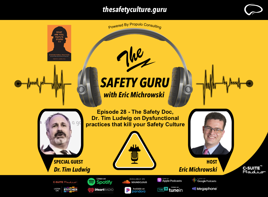 Dr. Tim Ludwig on Dysfunctional practices that kill your Safety Culture