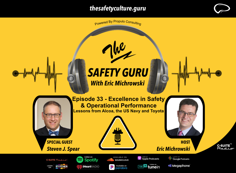 Episode 33 - Excellence in Safety & Operational Performance: Lessons from Alcoa, the US Navy and Toyota with Steve Spear